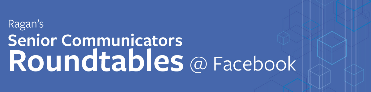 Senior Communicators Roundtables @ Facebook