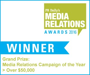Grand Prize: Media Relations Campaign of the Year > Over $50,000