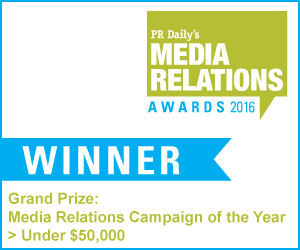 Grand Prize: Media Relations Campaign of the Year > Under $50,000