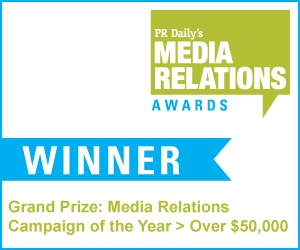 Media Relations Campaign of the Year (over $50,000)