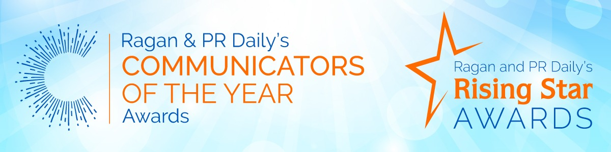 Ragan's and PR Daily's Communicators of the Year Awards and Rising Star Awards