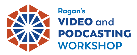 Ragan's Storyteller's Video and Podcasting Workshop
