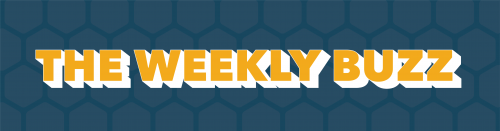"""""""The Weekly Buzz"""""""