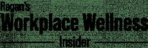 Ragan's Workplace Wellness Insider