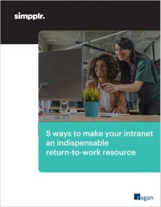 Why (and how) your intranet can become a return-to-workplace linchpin